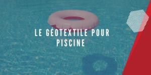 géotextile pour piscine