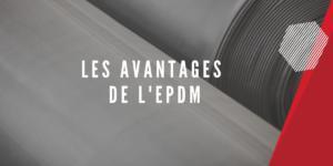 Les avantages de l'EPDM
