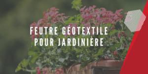 feutre géotextile pour jardinière