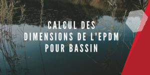 Calcule dimensions EPDM bassin