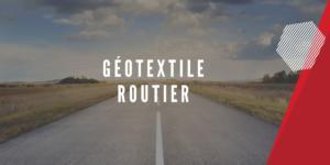 Géotextile routier